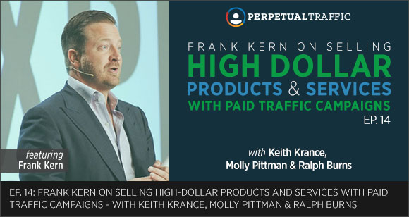 Episode 14: Frank Kern on Selling High-Dollar Products and Services with Paid Traffic Campaigns