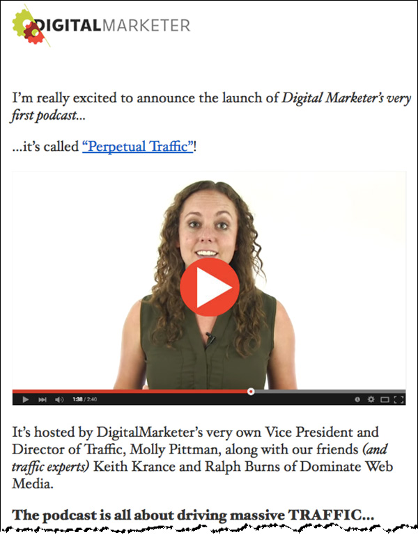An example of an email DigitalMarketer sent to their list announcing the launch of the Perpetual Traffic podcast.
