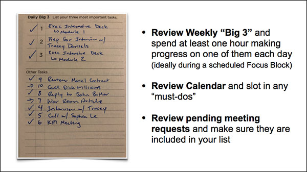 Review your weekly items like Big 3 and meetings