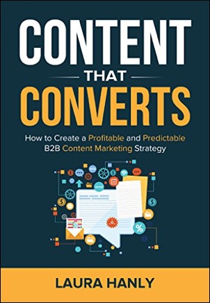Content That Converts by Laura Hanly